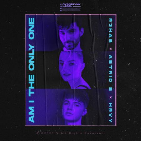 R3HAB Astrid S, HRVY Am I The Only One
