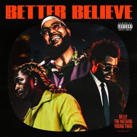 Belly The Weeknd, Young Thug - Better Believe