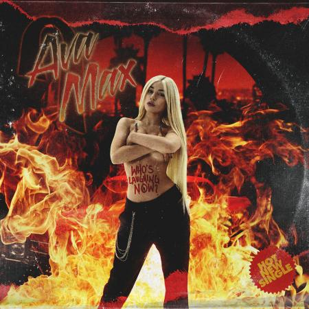 Ava Max Who`s Laughing Now