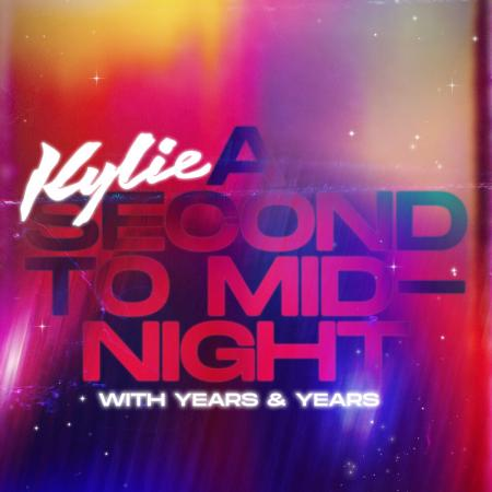 Kylie Minogue Years & Years - A Second to Midnight