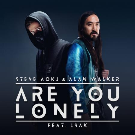 Steve Aoki & Alan Walker feat. ISÁK - Are You Lonely