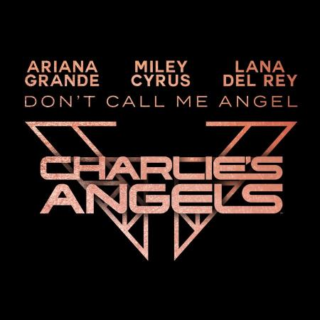 Ariana Grande - , Miley Cyrus, Lana Del Rey - Don't Call Me Angel (Charlie's Angels)