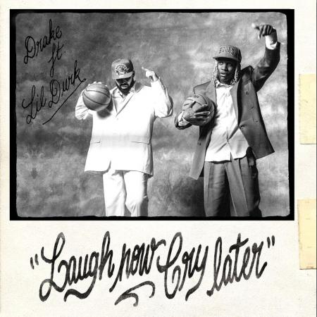 Drake feat. Lil Durk - Laugh Now Cry Later