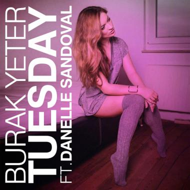 Burak Yeter - feat. Danelle Sandoval - Tuesday