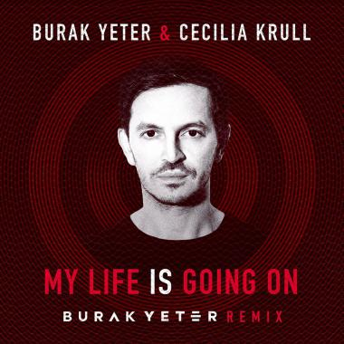 Burak Yeter - Cecilia Krull - My Life Is Going On (Burak Yeter Remix)