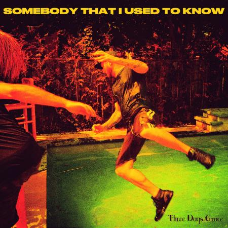 Three Days Grace - Somebody That I Used to Know