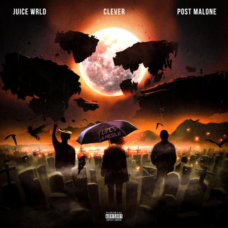 Juice WRLD - Clever, Post Malone - Lifes A Mess II