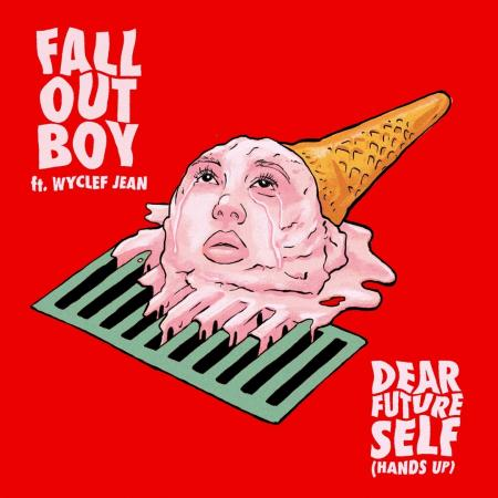 Fall Out Boy - feat. Wyclef Jean - Dear Future Self (Hands Up)