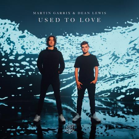 Martin Garrix - feat. Dean Lewis - Used To Love