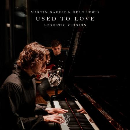 Martin Garrix - , Dean Lewis - Used To Love (Acoustic Version)