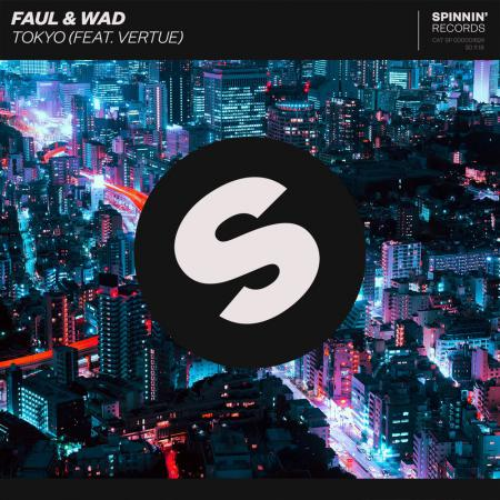 Faul - & Wad feat. Vertue - Tokyo