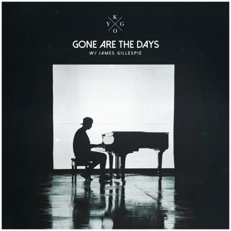 Kygo - feat James Gillespie - Gone Are The Days