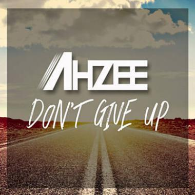 Ahzee - Don`t Give Up