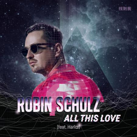 Robin Schulz - feat. Harlœ - All This Love