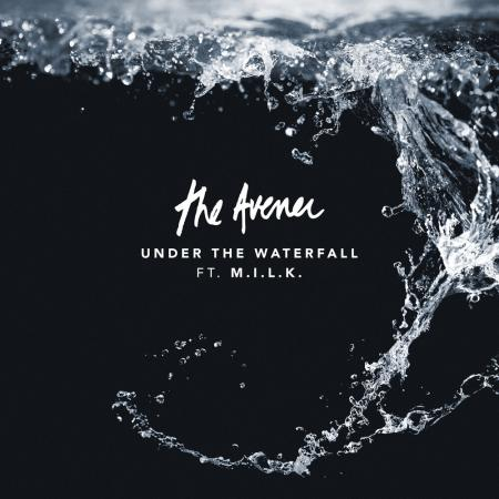 The Avener - feat. M.I.L.K. - Under The Waterfall