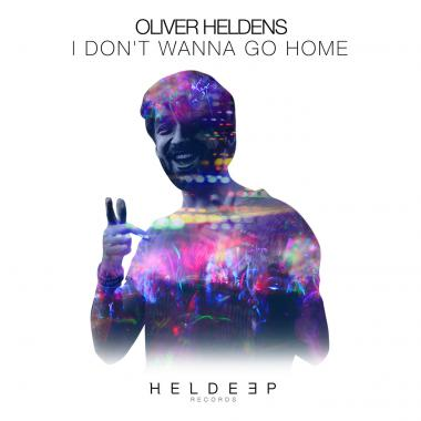 Oliver Heldens - I Don`t Wanna Go Home
