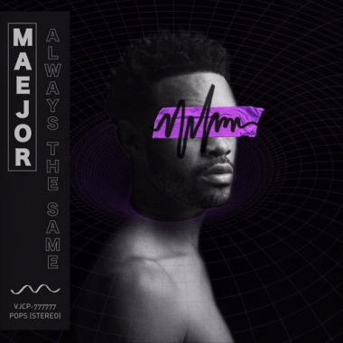 Maejor - Always The Same