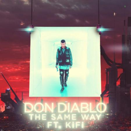 Don Diablo - feat. KiFi - The Same Way