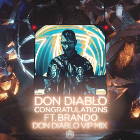 Don Diablo - feat. Brando - Congratulations (VIP Mix)