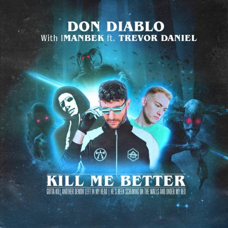 Don Diablo - Imanbek feat. Trevor Daniel Kill Me Better