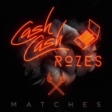 Cash Cash - & ROZES - Matches