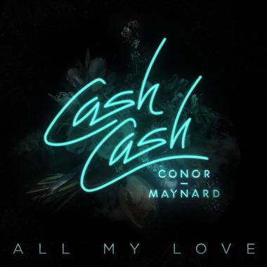 Cash Cash - feat. Conor Maynard - All My Love