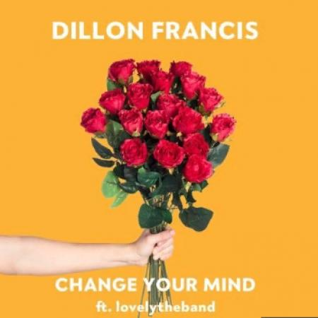 Dillon Francis - Change Your Mind