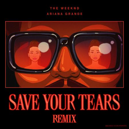 The Weeknd - Ariana Grande - Save Your Tears