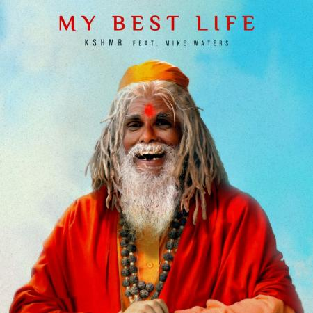 KSHMR - feat. Mike Waters - My Best Life