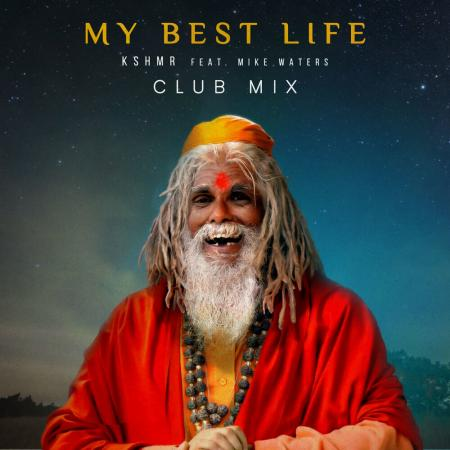 KSHMR - feat. Mike Waters - My Best Life (Club Mix)