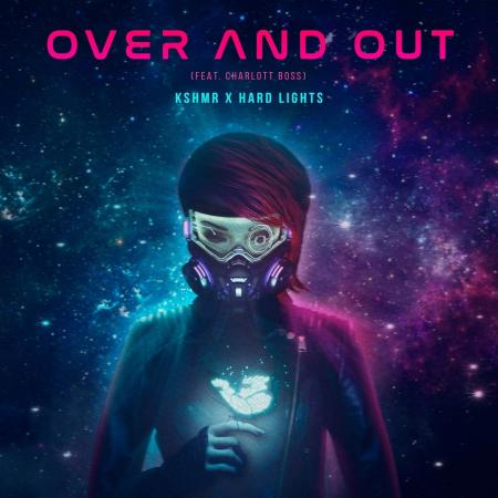 KSHMR - , Hard Lights feat. Charlott Boss - Over and Out
