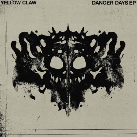 Yellow Claw - Danger Days