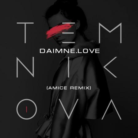 Елена Темникова - DAIMNE LOVE (Amice Remix)