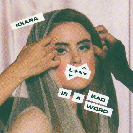 Kiiara - L*** Is A Bad Word