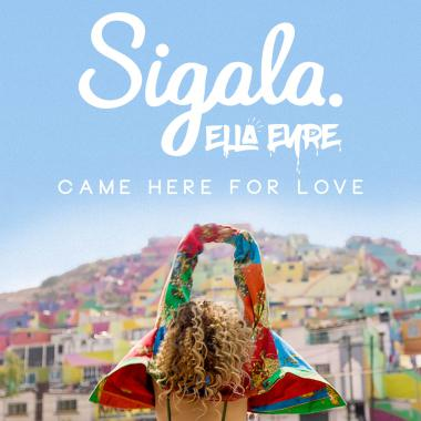 Sigala - & Ella Eyre - Came Here For Love (1)